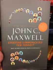 John Maxwell Everyone Communicates Few Connect