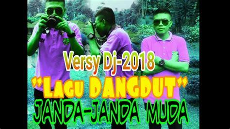 Lagu_dangdut-versy Dj- 2018 Janda-janda Muda Di Bawa Umur