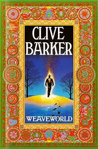 'Weaveworld' by Clive Barker   Books I Like   Pinterest