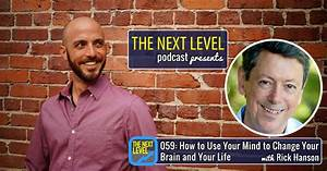 059  How To Use Your Mind To Change Your Brain And Your