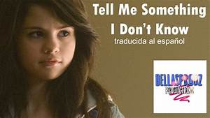 Tell Me Something I Don't Know - Selena Gomez (traducida ...