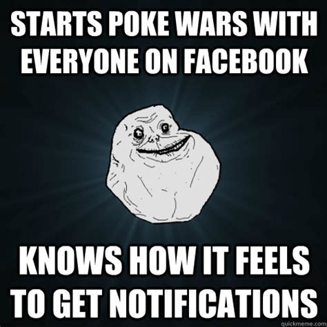 Poke Meme - starts poke wars with everyone on facebook knows how it feels to get notifications forever