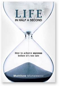 Life In Half A Second- How To Achieve Success before it's ...