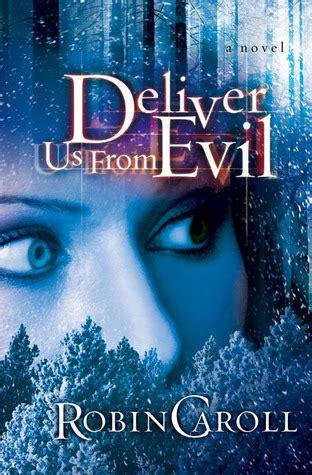 deliver   evil  robin caroll reviews discussion
