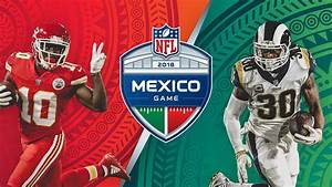 Los Angeles Rams To Host Kansas City Chiefs In Mexico City