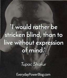 Tupac quotes on life, love, and being real that will ...