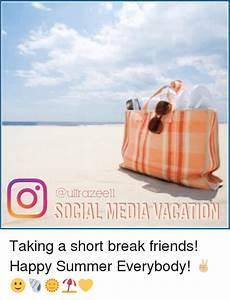 SOGIAL MEDIA VAGATION Taking a Short Break Friends! Happy ...