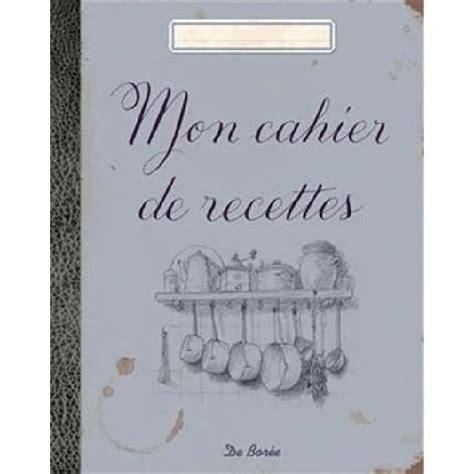 livre de cuisine vierge mon cahier de recettes achat vente livre de borée