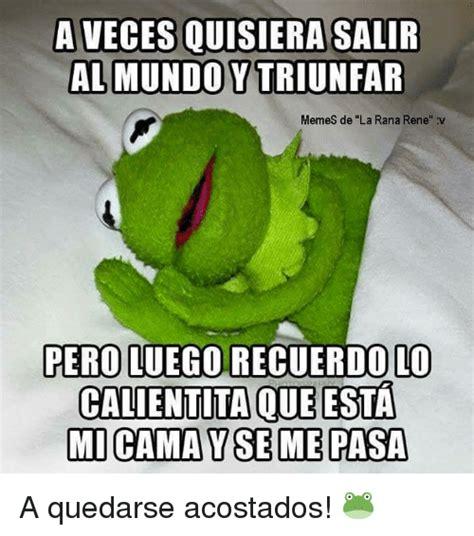 Memes De La Rana Rene - 25 best memes about rana rene rana rene memes