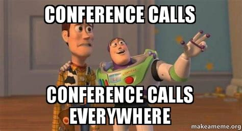Conference Call Meme - conference calls conference calls everywhere buzz and woody toy story meme make a meme