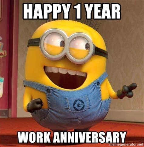Happy Anniversary Memes - happy 1 year work anniversary dave le minion meme generator