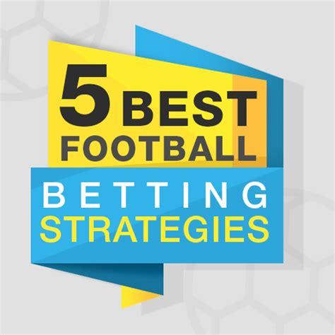 Best Betting by Five Best Football Betting Strategies Mike Cruickshank