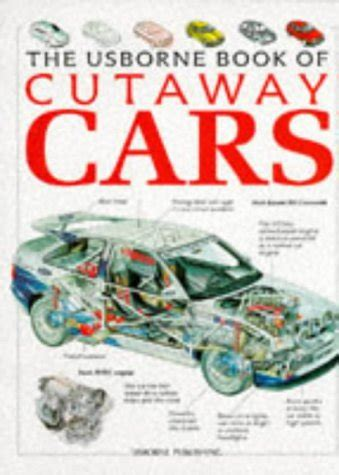 books about cars and how they work 1995 geo tracker electronic valve timing the usborne book of cutaway cars author alcove