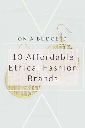 affordable brands  ethical fashion   budget