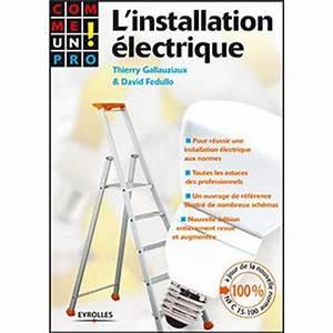 Livre L Installation Electrique : l 39 installation lectrique comme un pro broch ~ Premium-room.com Idées de Décoration