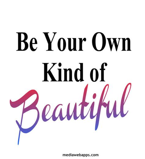 True beauty starts to take place at that moment when you decide to remain your natural self. Beauty Slogans Quotes. QuotesGram