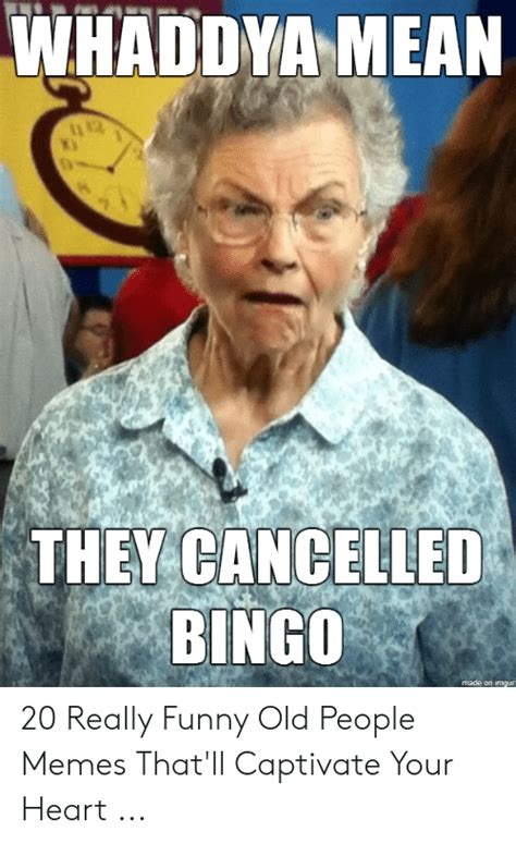 WHADDVA MEAN THEY CANCELLED BINGO Made on Imgur 20 Really ...