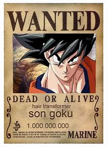 goku one piece wanted poster by theblueflame83 on DeviantArt