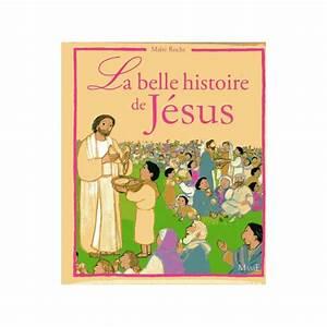 La Belle Histoire : ma t roche la belle histoire de j sus livres en famille ~ Melissatoandfro.com Idées de Décoration