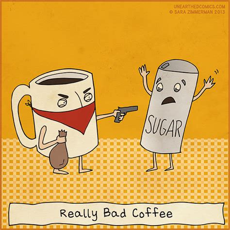 What do you call sad coffee? Cartoon about really bad coffee mugging the sugar   Unearthed Comics