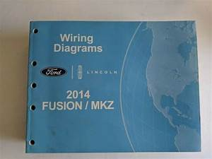 2014 Ford Fusion Lincoln Mkz Wiring Diagram Manual