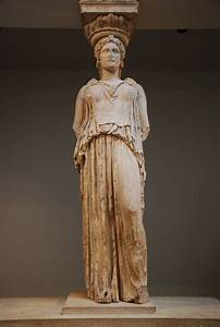 Women In Ancient Greece Caryatid From The Erechtheion The Acropolis Athens
