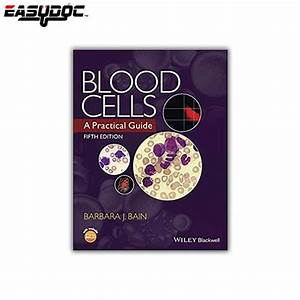 Blood Cells  A Practical Guide 5th Edition