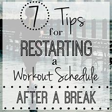 7 Tips For Restarting A Workout Schedule After A Break