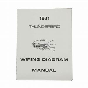 1961 Thunderbird Wiring Diagram Manual Reprint Ford