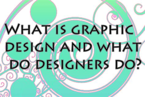 what does a graphic designer do graphic collection what is graphic design and what do