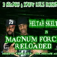 Heltah Skeltah - Magnum Force Reloaded Hosted by Knew Rulz ...