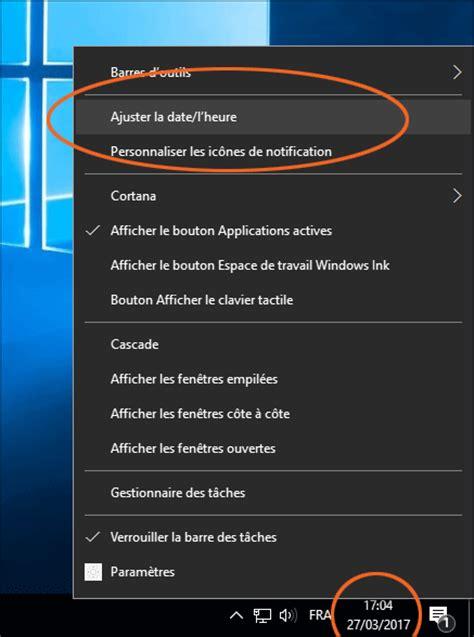 horloge bureau windows windows 10 comment changer l 39 heure la date ou le fuseau