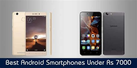 best android smartphones rs 7000