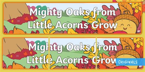 mighty oaks from acorns grow display banner mighty oaks from acorns grow display banner acorns twinkl