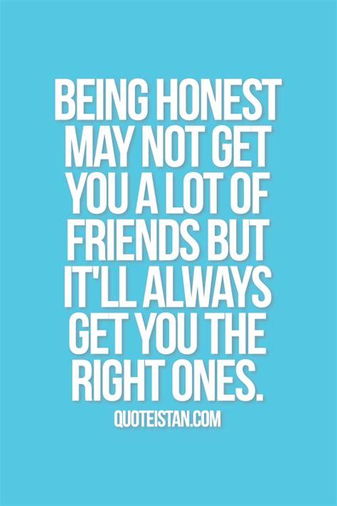 honest      lot  friends  itll