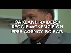 Oakland Raiders: Reggie McKenzie On Free Agency So Far ...
