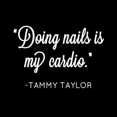 Nails Quotes Sayings 33 Best Nail Quotes Images On Pinterest Nail Quotes