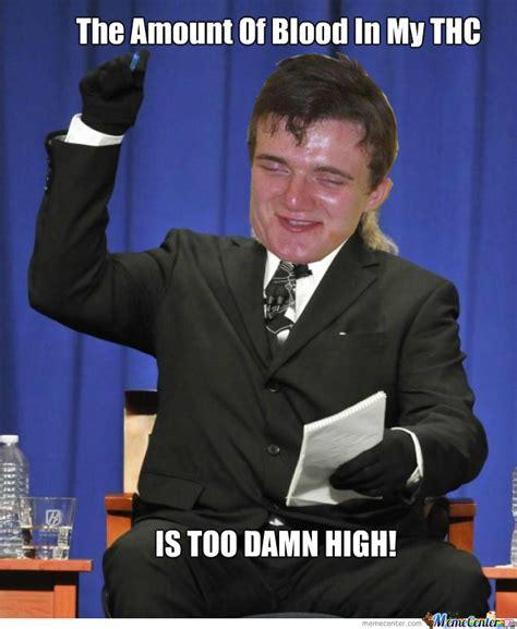 Too Damn High Meme - i 180 m too damn high by geniussessesses meme center