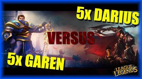 One For All 5x Darius Versus 5x Garen! Noxus Vs Demacia