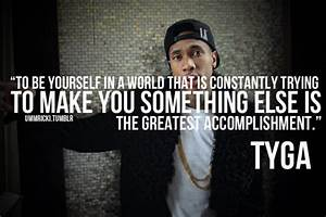 Image Gallery tyga quotes