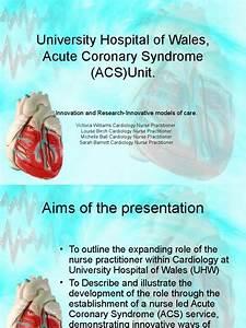 University Hospital Of Wales  Acute Coronary Syndrome