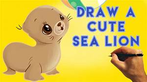How to Draw a Cartoon Sea Lion - Cute and Easy - Narrated ...