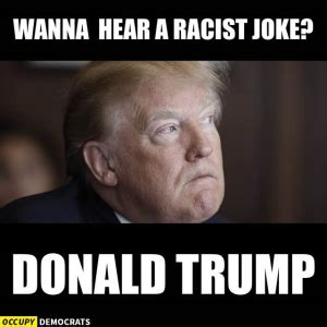 Funny Racist Memes - funniest donald trump pictures donald trump memes donald trump and politics