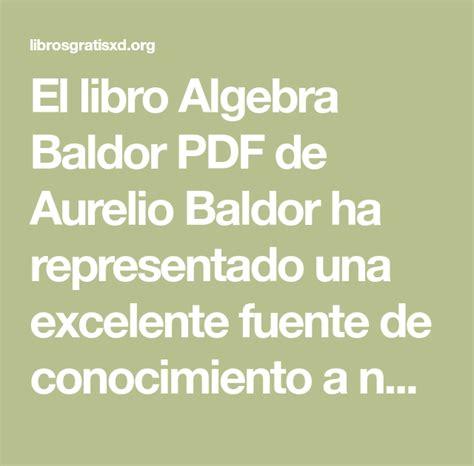 Grupo editorial patria) en pdf libro aurelio j. Baldor Álgebra Pdf Completo - Descargar Libro Aritmetica ...