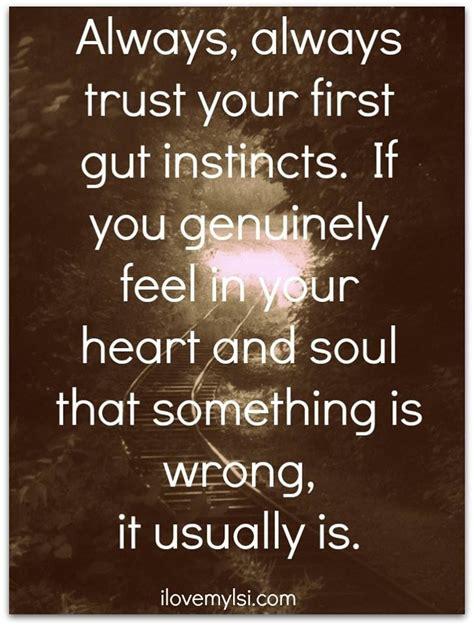 trust your trust your instincts quotes quotesgram