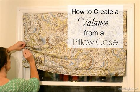 how to make valances how to create a valance from a pillow beneath my