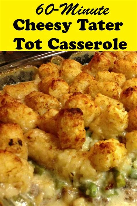 cheesy tater tot casserole   minutes