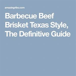 Bbq Beef Brisket Recipe And Techniques  Smoked Texas Style