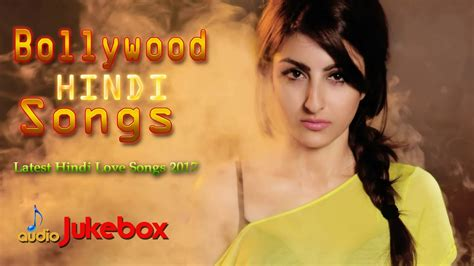 Bollywood Hindi Songs 2018