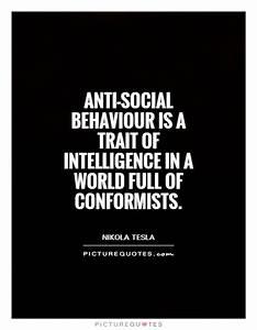 Anti-social beh... Anti Humanism Quotes